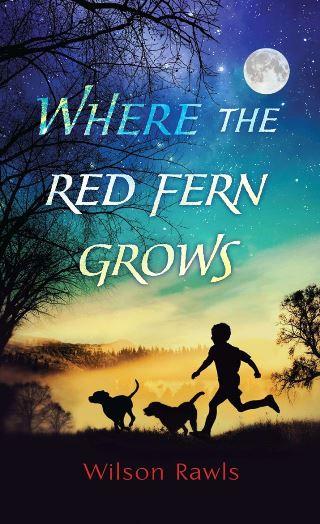 La leyenda del helecho rojo, de Wilson Rawls.