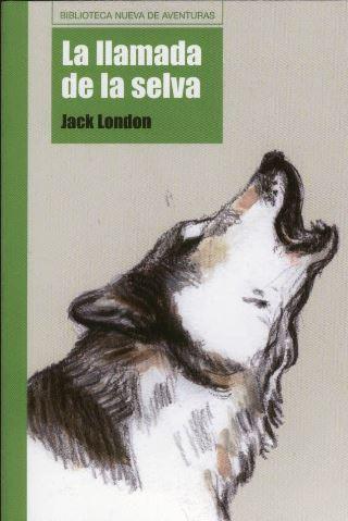 La llamada de la selva, de Jack London.