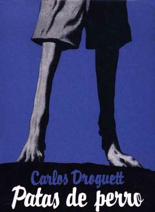 Patas de perro, el libro de Carlos Droguett.